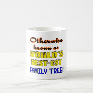Otherwise known as world's bestest family tree coffee mug