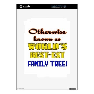 Otherwise known as world's bestest family tree iPad 2 skins