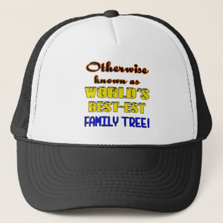 Otherwise known as world's bestest family tree trucker hat