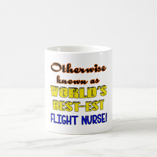Otherwise known as world's bestest Flight Nurse Coffee Mug