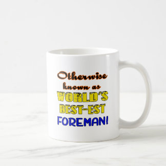 Otherwise known as world's bestest Foreman Coffee Mug