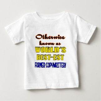Otherwise known as world's bestest Former copywrit Baby T-Shirt