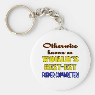 Otherwise known as world's bestest Former copywrit Keychain