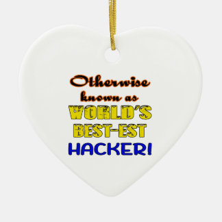Otherwise known as world's bestest Hacker Ceramic Ornament