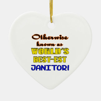 Otherwise known as world's bestest janitor ceramic ornament