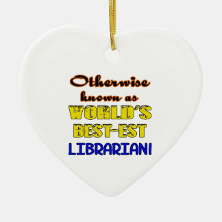 Otherwise known as world's bestest Librarian Ceramic Ornament