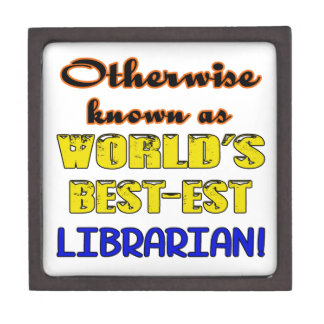 Otherwise known as world's bestest Librarian Keepsake Box