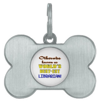 Otherwise known as world's bestest Librarian Pet Name Tag