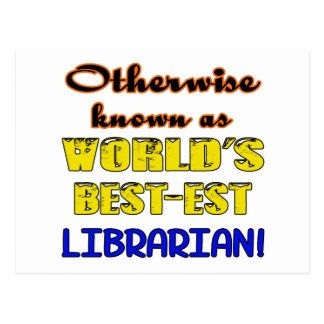 Otherwise known as world's bestest Librarian Postcard