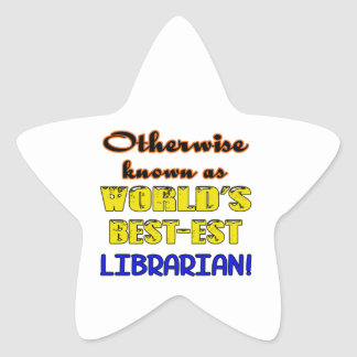 Otherwise known as world's bestest Librarian Star Sticker