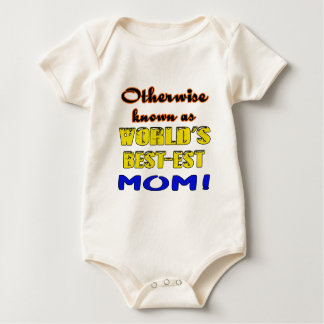 Otherwise known as world's bestest Mom Baby Bodysuit