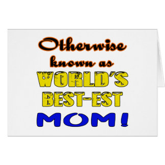 Otherwise known as world's bestest Mom Card