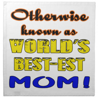 Otherwise known as world's bestest Mom Cloth Napkin