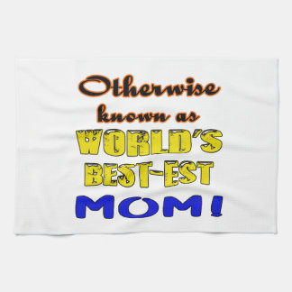 Otherwise known as world's bestest Mom Hand Towel