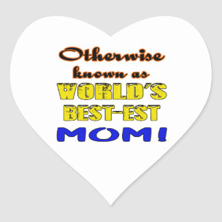 Otherwise known as world's bestest Mom Heart Sticker