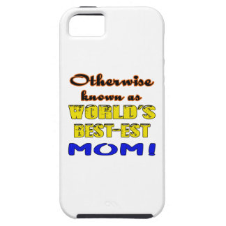 Otherwise known as world's bestest Mom iPhone SE/5/5s Case