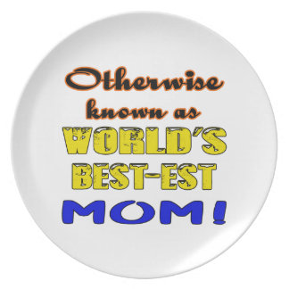 Otherwise known as world's bestest Mom Melamine Plate