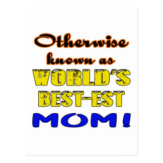 Otherwise known as world's bestest Mom Postcard