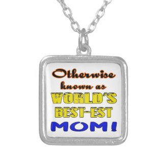 Otherwise known as world's bestest Mom Silver Plated Necklace