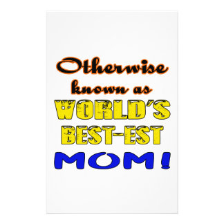 Otherwise known as world's bestest Mom Stationery