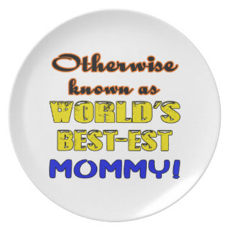 Otherwise known as world's bestest Mommy Melamine Plate
