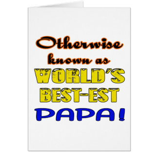 Otherwise known as world's bestest Papa Card