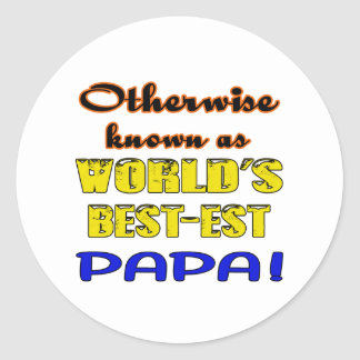 Otherwise known as world's bestest Papa Classic Round Sticker