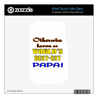 Otherwise known as world's bestest Papa Decals For iPod Touch 4G
