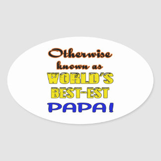 Otherwise known as world's bestest Papa Oval Sticker