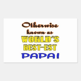 Otherwise known as world's bestest Papa Rectangular Sticker