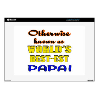 Otherwise known as world's bestest Papa Skin For Laptop