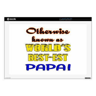 """Otherwise known as world's bestest Papa Skins For 17"""" Laptops"""