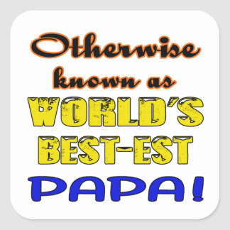 Otherwise known as world's bestest Papa Square Sticker