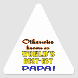 Otherwise known as world's bestest Papa Triangle Sticker