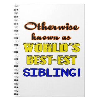 Otherwise known as world's bestest Sibling Spiral Notebook