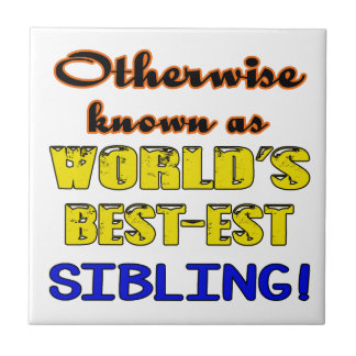 Otherwise known as world's bestest Sibling Tile