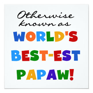 Otherwise Known Best-est Papaw T-shirts and Gifts 5.25x5.25 Square Paper Invitation Card