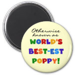 Otherwise Known Best-est Poppy Tshirts and Gifts Magnets