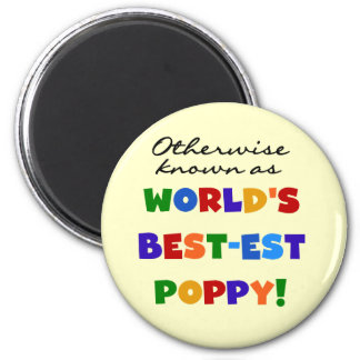 Otherwise Known Best-est Poppy Tshirts and Gifts Magnet