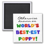 Otherwise Known Best-est Poppy Tshirts and Gifts Fridge Magnet