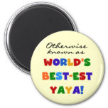 Otherwise Known Best-est Yaya T-shirts and Gifts 2 Inch Round Magnet
