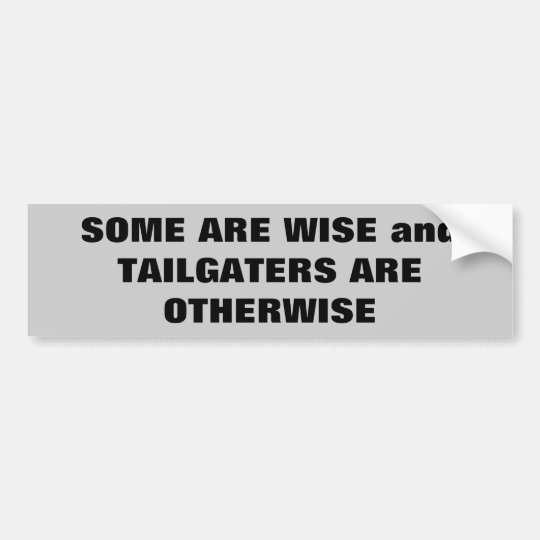 Otherwise Tailgaters Bumper Sticker