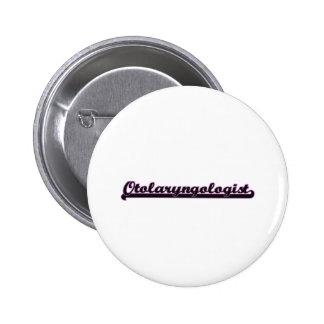 Otolaryngologist Classic Job Design 2 Inch Round Button
