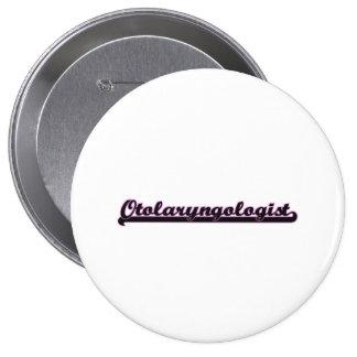 Otolaryngologist Classic Job Design 4 Inch Round Button