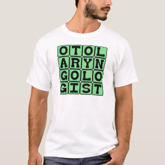 Otolaryngologist, Ear, Nose and Throat Doctor T-Shirt