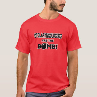 Otolaryngologists Are The Bomb! T-Shirt