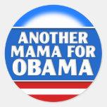 Otra mamá para Obama Pegatina Redonda