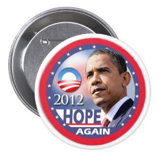 Otra vez/Obama 2012 de la esperanza Pin Redondo De 3 Pulgadas
