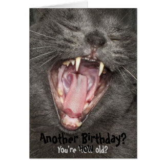 ¿Otro cumpleaños? ¿Usted es cómo es viejo? tarjeta