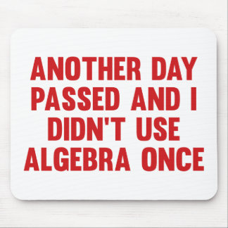 Otro día pasajero y yo no utilizamos álgebra una v tapete de ratón